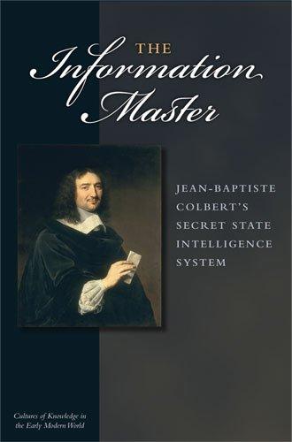 9780472116904: Information Master: Jean-Baptiste Colbert's Secret State Intelligence System