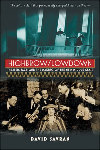 9780472116928: Highbrow/Lowdown: Theater, Jazz, and the Making of the New Middle Class