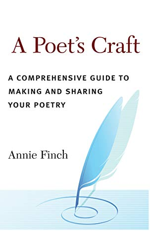 9780472116935: A Poet's Craft: A Comprehensive Guide to Making and Sharing Your Poetry