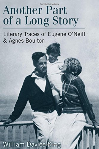 Another Part of a Long Story: Literary Traces of Eugene O'Neill and Agnes Boulton (Hardcover):...