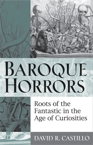 9780472117215: Baroque Horrors: Roots of the Fantastic in the Age of Curiosities