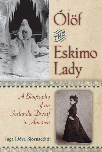 9780472117260: Olof the Eskimo Lady: A Biography of an Icelandic Dwarf in America