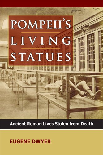 9780472117277: Pompeii's Living Statues: Ancient Roman Lives Stolen from Death