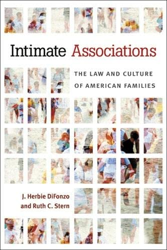 Intimate Associations - The Law and Culture of American Families: DiFonzo, J. Herbie