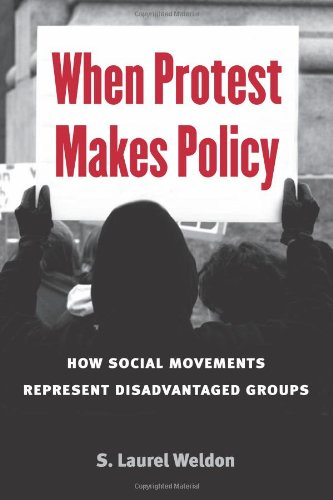 When Protest Makes Policy: How Social Movements Represent Disadvantaged Groups (Hardback): S. ...
