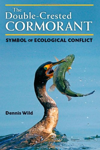 The Double-Crested Cormorant - Symbol of Ecological Conflict: Wild, Dennis