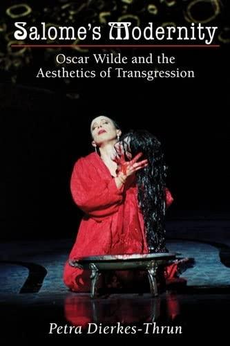 Salome s Modernity: Oscar Wilde and the Aesthetics of Transgression (Hardback): Patra Dierkes-Thrun