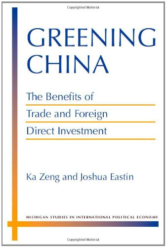 Greening China: The Benefits of Trade and Foreign Direct Investment (Hardback): Ka Zeng, Joshua ...