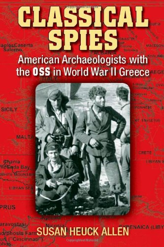 9780472117697: Classical Spies: American Archaeologists with the OSS in World War II Greece