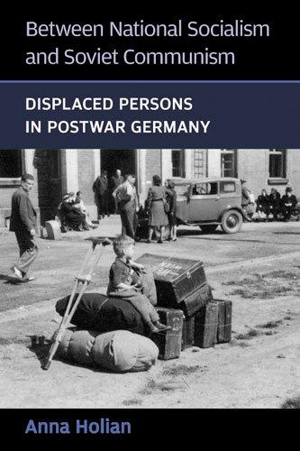 Between National Socialism and Soviet Communism: Displaced Persons in Postwar Germany (Hardback): ...