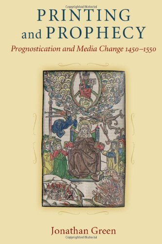 9780472117833: Printing and Prophecy: Prognostication and Media Change 1450-1550 (Cultures of Knowledge in the Early Modern World)