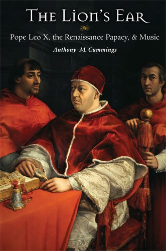 9780472117918: The Lion's Ear: Pope Leo X, the Renaissance Papacy, and Music
