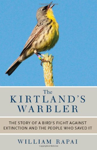 9780472118038: The Kirtland's Warbler: The Story of a Bird's Fight Against Extinction and the People Who Saved It