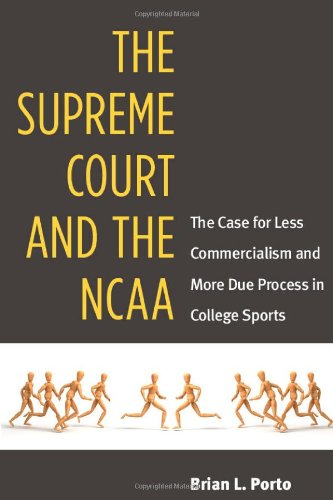 The Supreme Court and the Ncaa: The Case for Less Commercialism and More Due Process in College ...