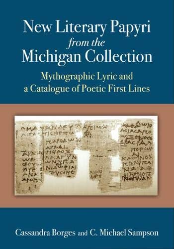 9780472118076: New Literary Papyri from the Michigan Collection: Mythographic Lyric and a Catalogue of Poetic First Lines