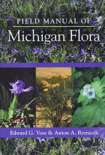 Field Manual of Michigan Flora (Hardcover): Edward G. Voss