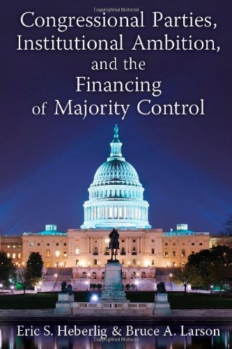9780472118137: Congressional Parties, Institutional Ambition, and the Financing of Majority Control