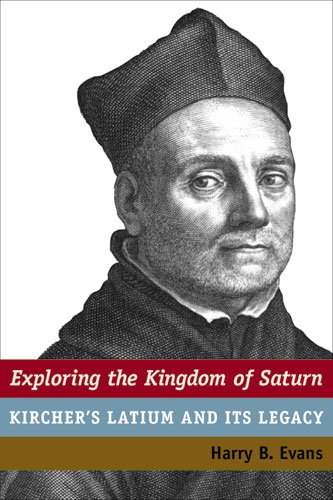 9780472118151: Exploring the Kingdom of Saturn: Kircher's Latium and Its Legacy