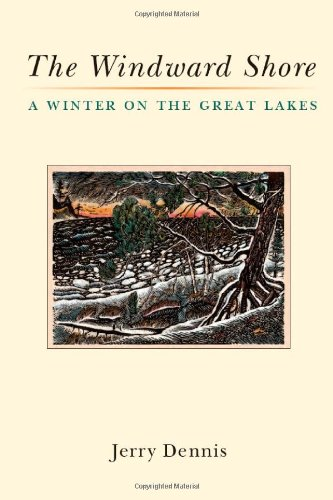 9780472118168: The Windward Shore: A Winter on the Great Lakes