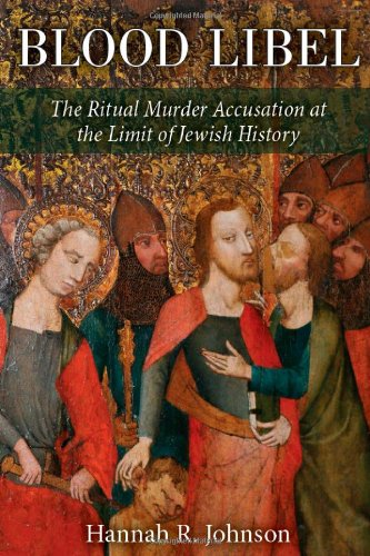 9780472118359: Blood Libel: The Ritual Murder Accusation at the Limit of Jewish History