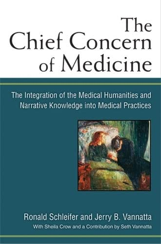 9780472118595: The Chief Concern of Medicine: The Integration of the Medical Humanities and Narrative Knowledge into Medical Practices