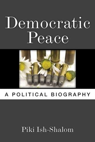 9780472118762: Democratic Peace: A Political Biography