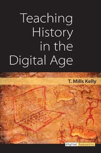 9780472118786: Teaching History in the Digital Age (Digital Humanities)