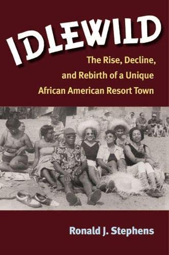9780472118793: Idlewild: The Rise, Decline, and Rebirth of a Unique African American Resort Town