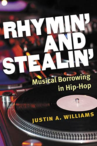 Rhymin' and Stealin': Musical Borrowing in Hip-Hop (Tracking Pop): Dr. Justin A Williams