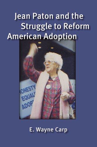 Jean Paton and the Struggle to Reform American Adoption (Hardback): E. Wayne Carp