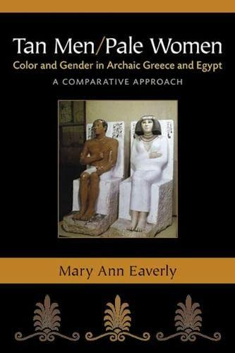 9780472119110: Tan Men/Pale Women: Color and Gender in Archaic Greece and Egypt, a Comparative Approach
