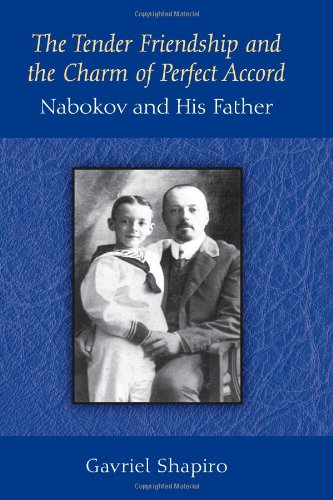9780472119189: The Tender Friendship and the Charm of Perfect Accord: Nabokov and His Father