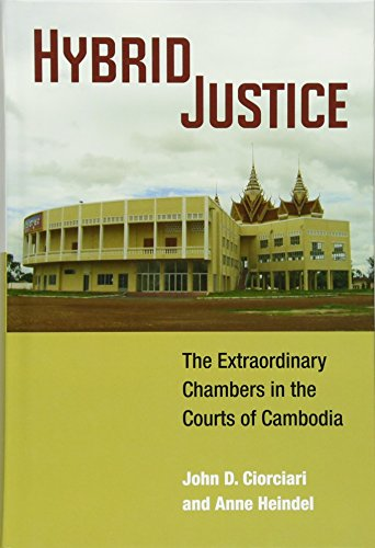 9780472119301: Hybrid Justice: The Extraordinary Chambers in the Courts of Cambodia (Law, Meaning, and Violence)