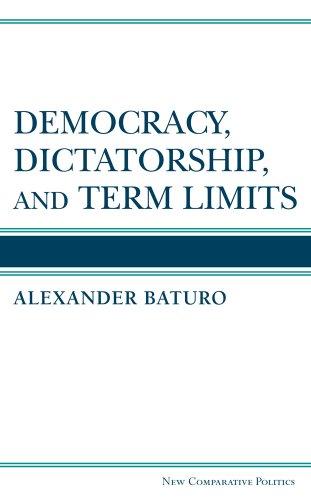 9780472119318: Democracy, Dictatorship, and Term Limits (New Comparative Politics)