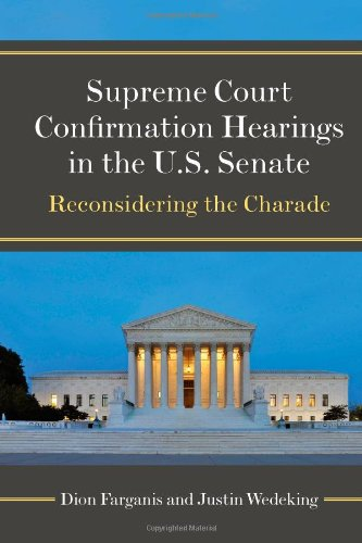 9780472119332: Supreme Court Confirmation Hearings in the U.S. Senate: Reconsidering the Charade