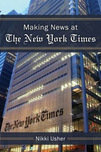 9780472119363: Making News at The New York Times (The New Media World)