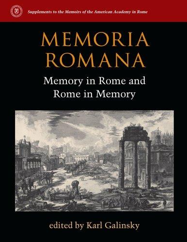 Memoria Romana: Memory in Rome and Rome in Memory (Hardcover): G. Karl Galinsky