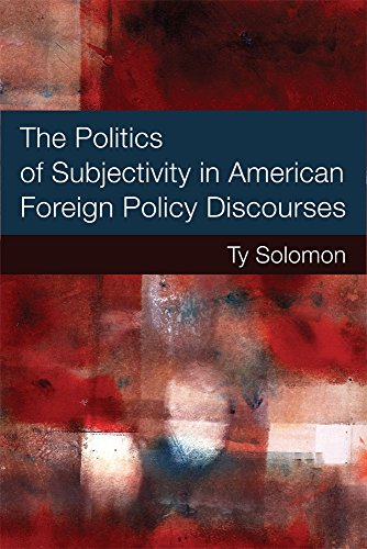 9780472119462: The Politics of Subjectivity in American Foreign Policy Discourses (Configurations: Critical Studies Of World Politics)