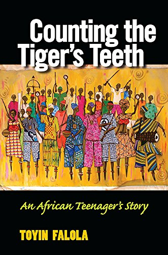 Counting the Tiger's Teeth - An African Teenager's Story: Falola, Toyin