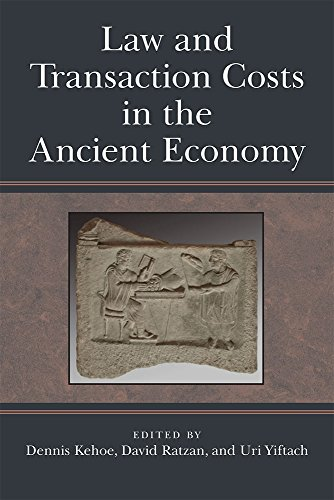 Law and Transaction Costs in the Ancient Economy (Hardcover): Dennis P. Kehoe