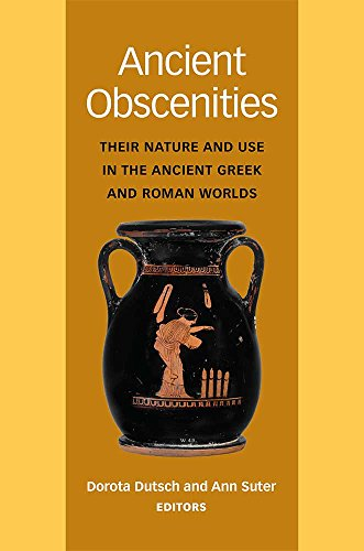 Ancient Obscenities: Their Nature and Use in the Ancient Greek and Roman Worlds (Hardcover): Dorota...