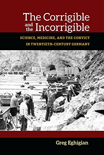 9780472119653: The Corrigible and the Incorrigible: Science, Medicine, and the Convict in Twentieth-Century Germany (Social History, Popular Culture, And Politics In Germany)