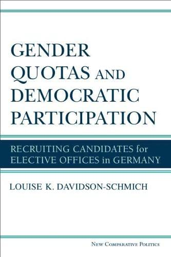 Gender Quotas and Democratic Participation - Recruiting Candidates for Elective Offices in Germany:...