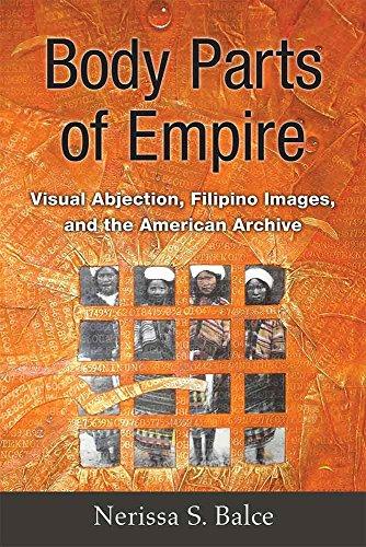 Body Parts of Empire: Visual Abjection, Filipino: Nerissa S. Balce