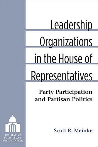 Leadership Organizations in the House of Representatives - Party Participation and Partisan ...