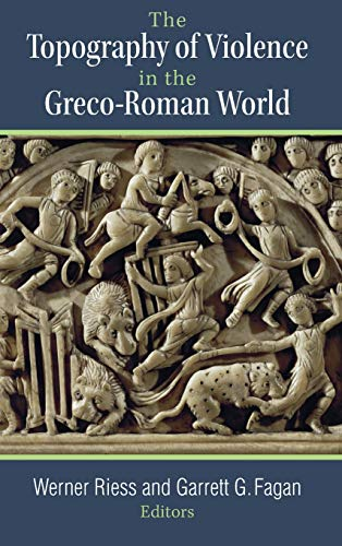 9780472119820: The Topography of Violence in the Greco-Roman World