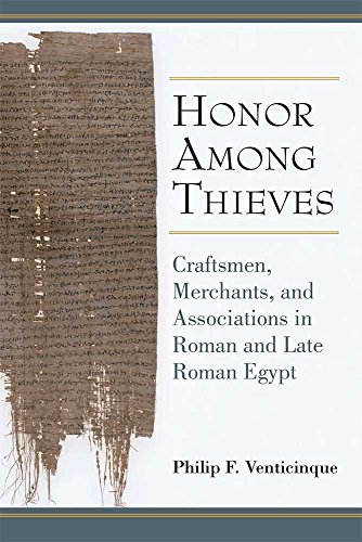 9780472130160: Honor Among Thieves: Craftsmen, Merchants, and Associations in Roman and Late Roman Egypt (New Texts from Ancient Cultures)