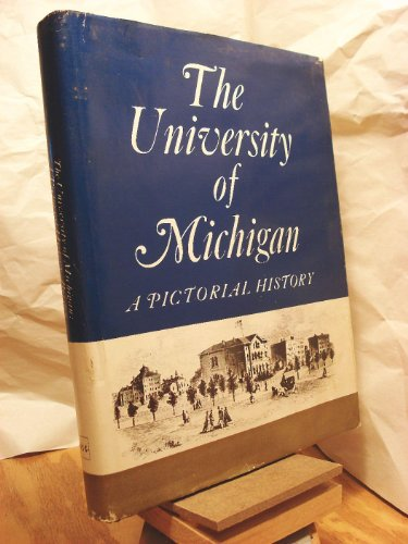The University of Michigan: A Pictorial History: Bordin, Ruth