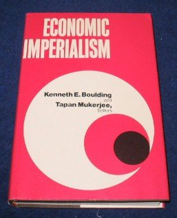 Economic imperialism;: A book of readings: Kenneth Ewart Boulding