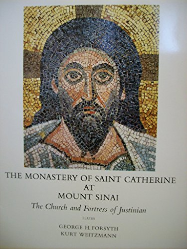 The Monastery of Saint Catherine at Mount Sinai: The Church and Fortress of Justinian.